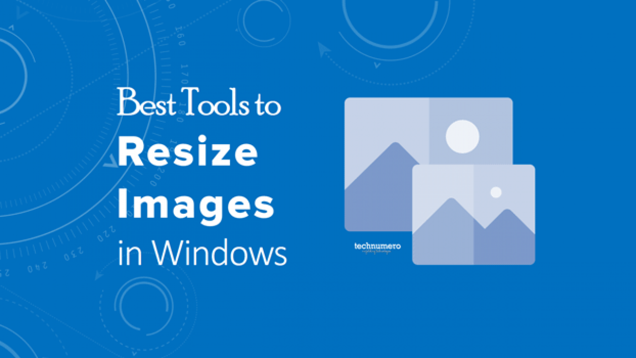 3 Best Tools to Resize Images in Windows 10 - Resize