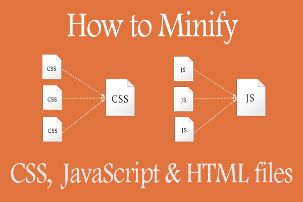 How to Minify JavaScript and CSS files