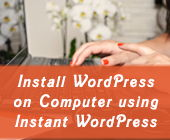Instant WordPress: Install WordPress on your Computer