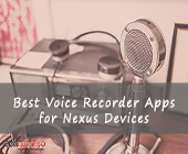 Best 4 Android Voice Recorder Apps for Nexus 5, 4, 6 and 7