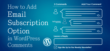 Add Email Subscription Option in WordPress Comments (Subscribe to Newsletter)