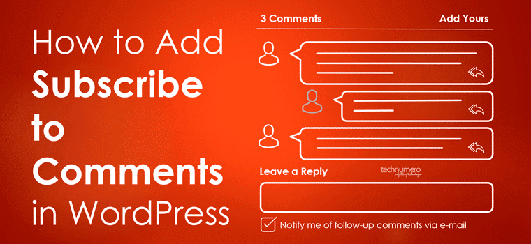 How to Add Subscribe to Comments in WordPress -Technumero.Com