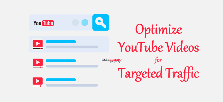 Tips to Optimize YouTube Videos for Huge Targeted Traffic