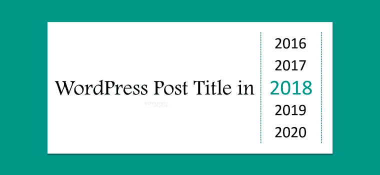 A Unique way to Auto Add Dynamic Year in WordPress Post Titles
