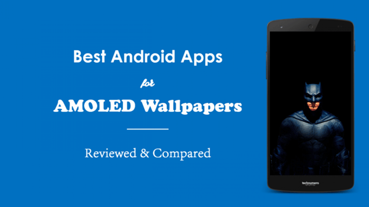 5 Best Free Android Apps For Amoled Wallpapers 4k Reviewed