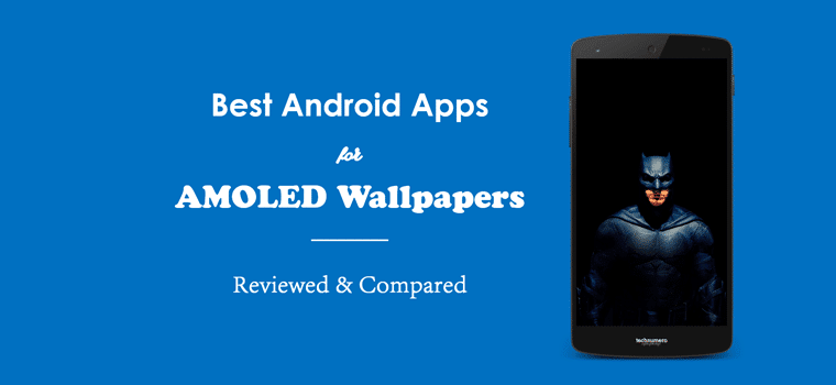 6 Best Free Android Apps for AMOLED Wallpapers (4K) Reviewed & Compared