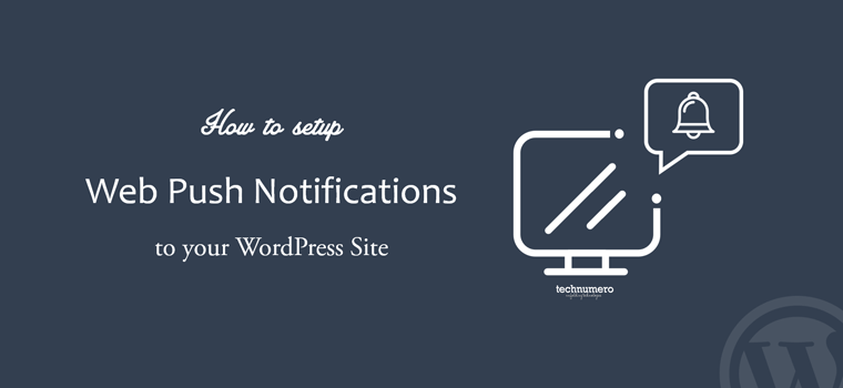 How to Setup Free WordPress Web Push Notifications