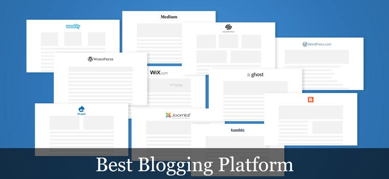 How to Select Best Blogging Platform to Start a Blog (Comparison)