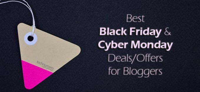 Best Black Friday and Cyber Monday Deals/Offers for Bloggers – 2018 Edition