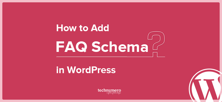 Add FAQ Schema in WordPress with/without plugin