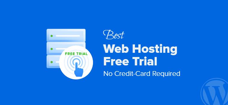 15 Best Web Hosting Free Trial 2021 - Start 60 Days Longest Trial Now